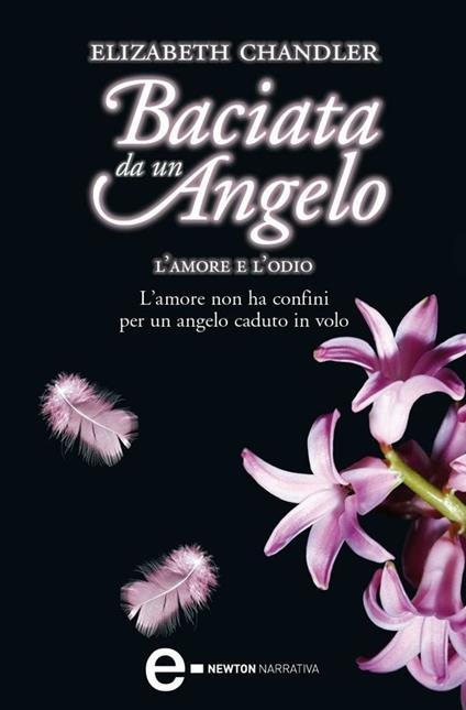 L' amore e l'odio. Baciata da un angelo - B. Francese,Elizabeth Chandler - ebook