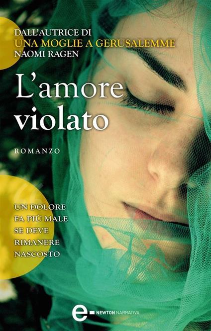 L' amore violato - S. Di Natale,L. Rodinò,Naomi Ragen - ebook