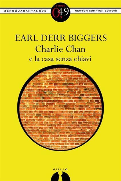 Charlie Chan e la casa senza chiavi - Earl D. Biggers - ebook