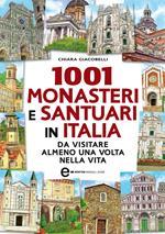1001 monasteri e santuari in Italia da visitare almeno una volta nella vita