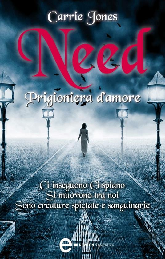 Need. Prigioniera d'amore - Laura Agostinelli,Carrie Jones - ebook