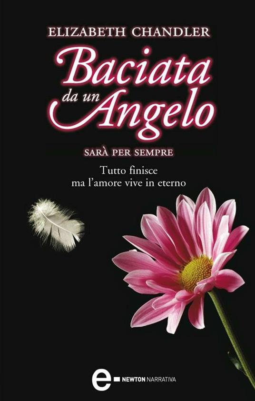 Sarà per sempre. Baciata da un angelo - M. G. Melchionda,Elizabeth Chandler - ebook