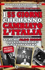 I 55 giorni che hanno cambiato l'Italia. Perché Aldo Moro doveva morire? La storia vera