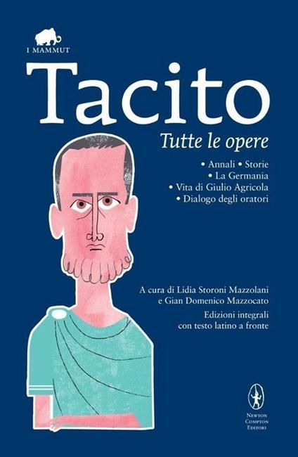 Tutte le opere. Testo latino a fronte. Ediz. integrale - Publio Cornelio Tacito - copertina