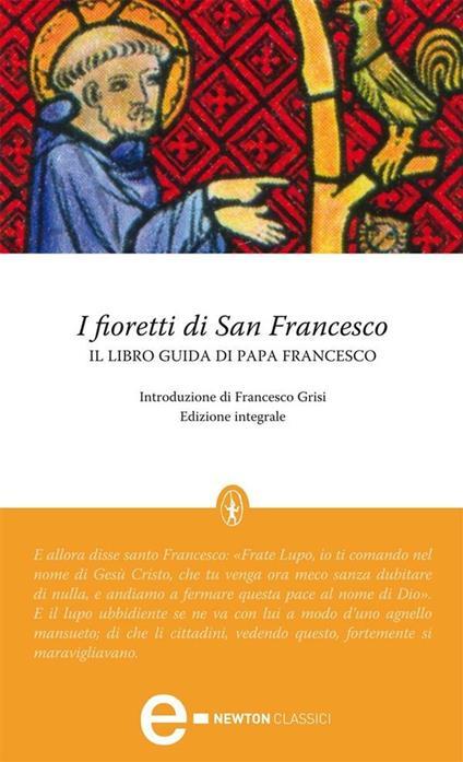 I fioretti di San Francesco. Ediz. integrale - AA.VV. - ebook