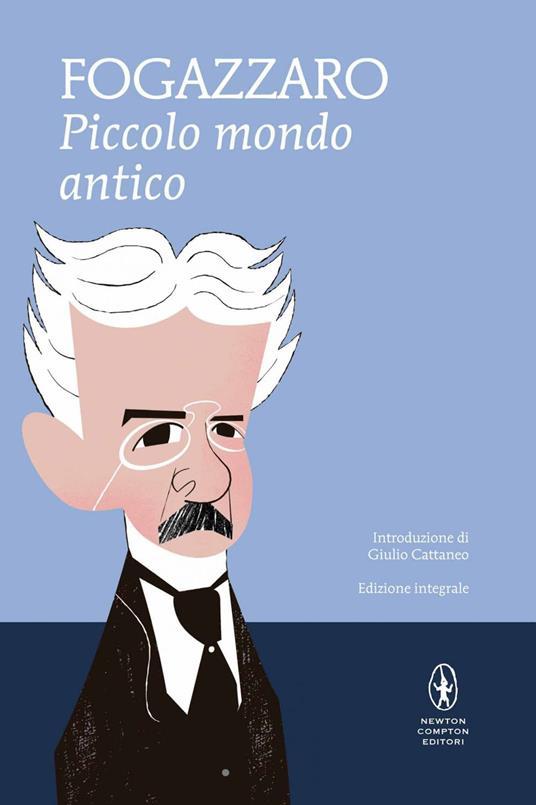 Piccolo mondo antico. Ediz. integrale - Antonio Fogazzaro - ebook