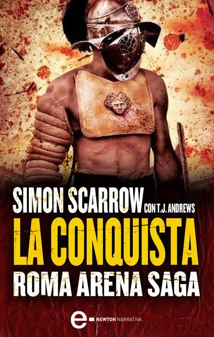 La conquista. Roma arena saga. Vol. 1 - Simon Scarrow - ebook