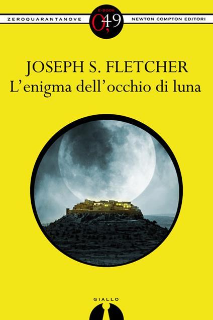 L' enigma dell'occhio di luna - Joseph Smith Fletcher - ebook