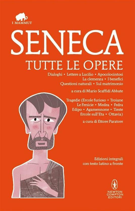 Tutte le opere. Testo latino a fronte. Ediz. integrali - Lucio Anneo Seneca - ebook