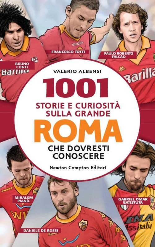 1001 storie e curiosità sulla grande Roma che dovresti conoscere - Valerio Albanesi - copertina