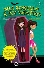 Che pasticcio! Mia sorella è un vampiro. Vol. 1