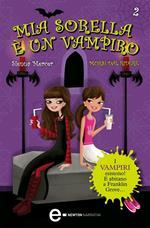 Morsi dal ridere. Mia sorella è un vampiro. Vol. 2