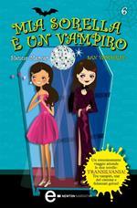 San Vampirino. Mia sorella è un vampiro. Vol. 6