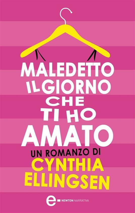 Maledetto il giorno che ti ho amato - Cynthia Ellingsen,M. Ricci - ebook