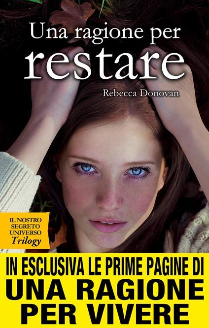 Una ragione per restare. Il nostro segreto universo. Trilogy - Sofia Riva,Rebecca Donovan - ebook