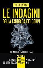 Le indagini della fabbrica dei corpi: Il cannibale-Mucchi di ossa