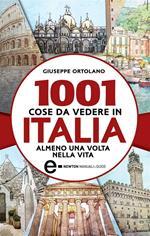 1001 cose da vedere in Italia almeno una volta nella vita