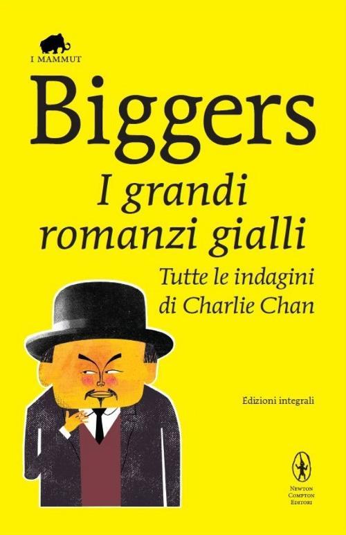 I grandi romanzi gialli. Tutte le indagini di Charlie Chan. Ediz. integrale - Earl D. Biggers - copertina