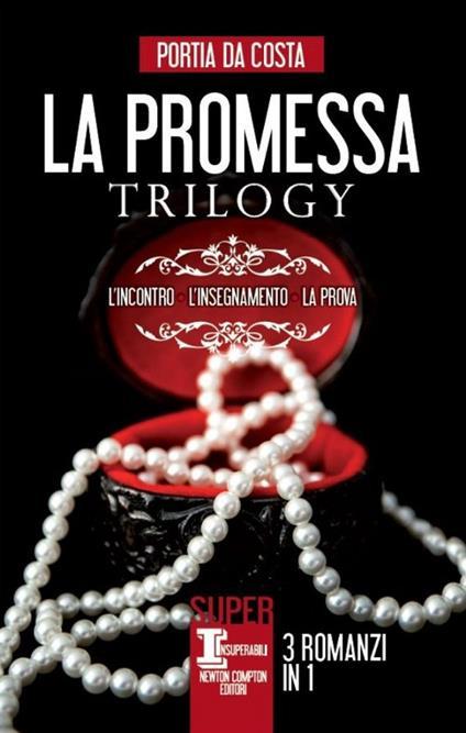 La promessa trilogy: L'incontro-L'insegnamento-La prova - Portia Da Costa - copertina