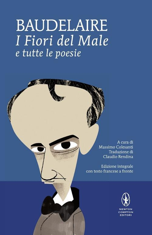 I fiori del male e tutte le poesie. Testo francese a fronte. Ediz. integrale - Charles Baudelaire - 2