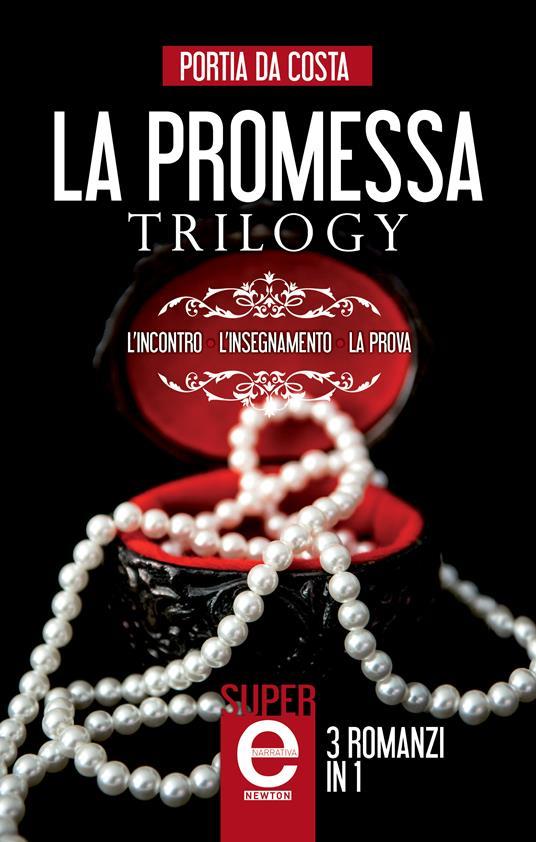 La promessa trilogy: L'incontro-L'insegnamento-La prova - Laura Agostinelli,I. Ottavi,Brunella Palattella,Portia Da Costa - ebook