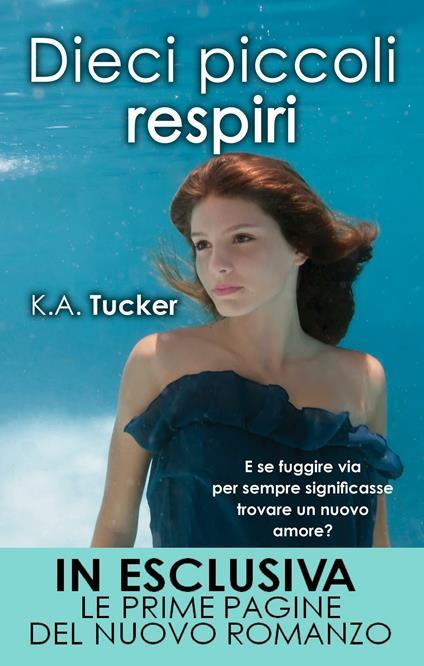 Dieci piccoli respiri - K. A. Tucker,Rosa Prencipe - ebook