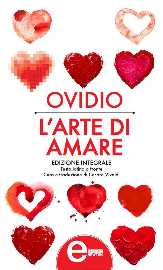L' arte di amare. Testo latino a fronte. Ediz. integrale - P. Nasone Ovidio,Cesare Vivaldi - ebook
