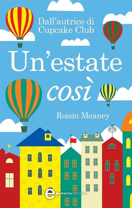Un' estate così - R. Prencipe,L. Rodinò,Roisin Meaney - ebook