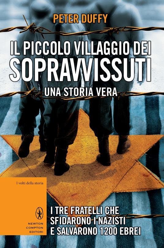 Il piccolo villaggio dei sopravvissuti. I tre fratelli che sfidarono i nazisti e salvarono 1200 ebrei - A. Maestrini,Peter Duffy - ebook