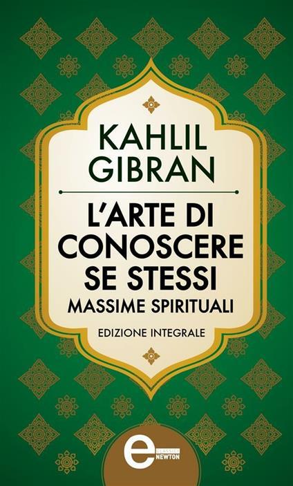 L' arte di conoscere se stessi. Massime spirituali. Ediz. integrale - Kahlil Gibran - ebook