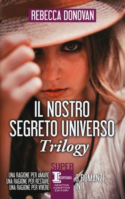 Il nostro segreto universo. Trilogy: Una ragione per amare-Una ragione per restare-Una ragione per vivere - Rebecca Donovan - copertina