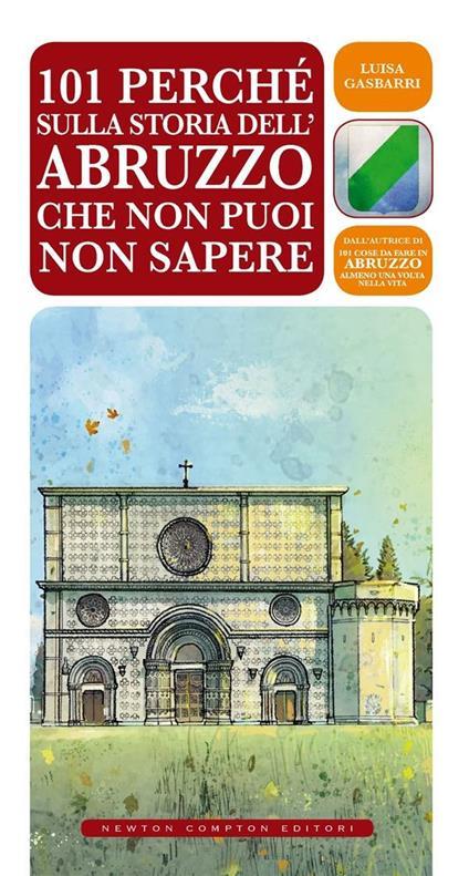 101 perché sulla storia dell'Abruzzo che non puoi non sapere - Luisa Gasbarri,E. Tanzillo - ebook