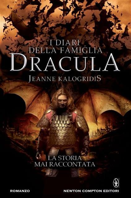 I diari della famiglia Dracula. La storia mai raccontata: Il patto con il vampiro-I figli del vampiro-Il signore dei vampiriri - G. Pilo,Jeanne Kalogridis - ebook