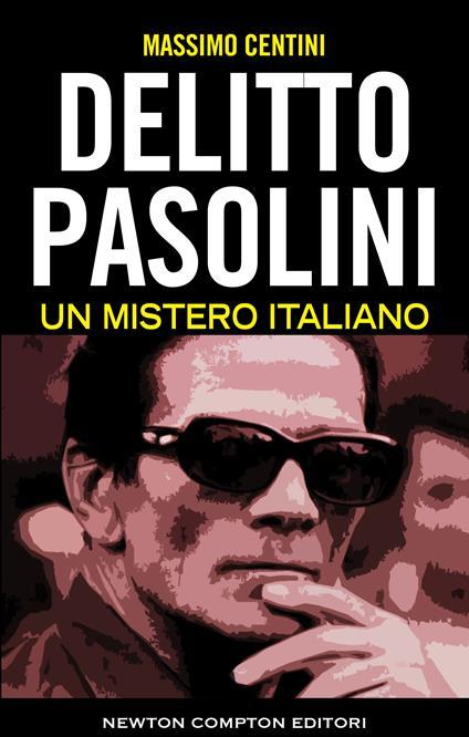 Delitto Pasolini. Un mistero italiano - Massimo Centini - ebook
