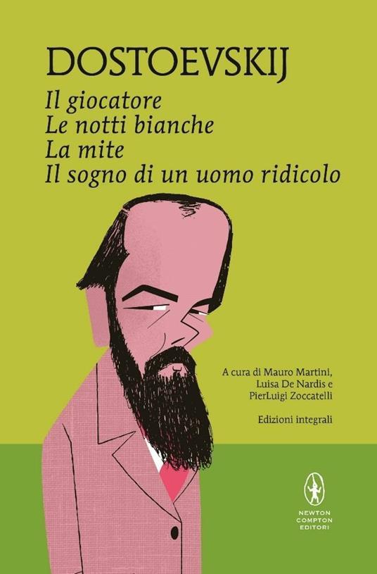 Il giocatore-Le notti bianche-La mite-Il sogno di un uomo ridicolo. Ediz. integrale - Fëdor Dostoevskij - copertina
