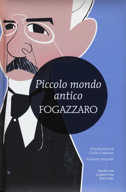 Piccolo mondo antico. Ediz. integrale - Antonio Fogazzaro - copertina