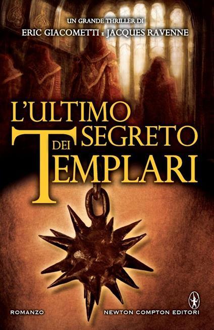 L' ultimo segreto dei templari - Bianca Ruggeri,Alessandra Maestrini,Eric Giacometti,Jacques Ravenne - ebook