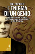 L' enigma di un genio. La storia vera di Alan Turing, il matematico inglese che decrittò il codice nazista