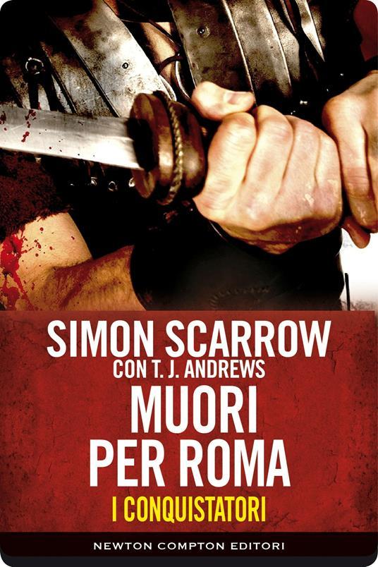Muori per Roma. I conquistatori. Vol. 5 - Simon Scarrow - ebook