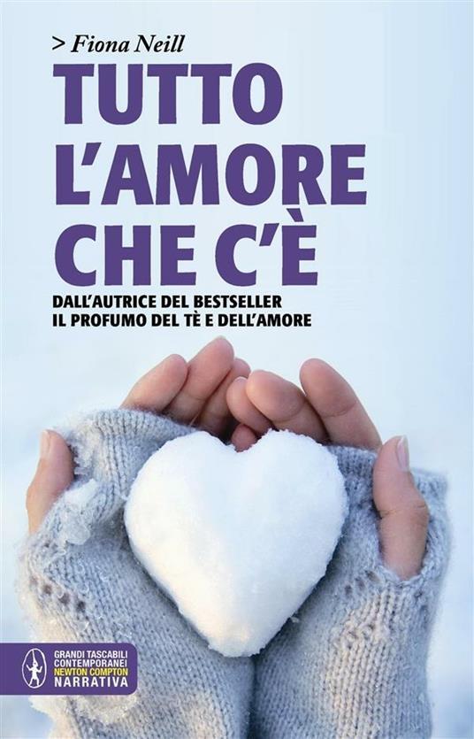 Tutto l'amore che c'è - C. Carmenati,Fiona Neill - ebook