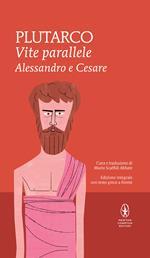 Vite parallele. Alessandro e Cesare. Ediz. integrale