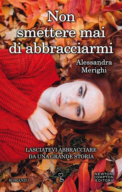 Non smettere mai di abbracciarmi - Alessandra Merighi - ebook