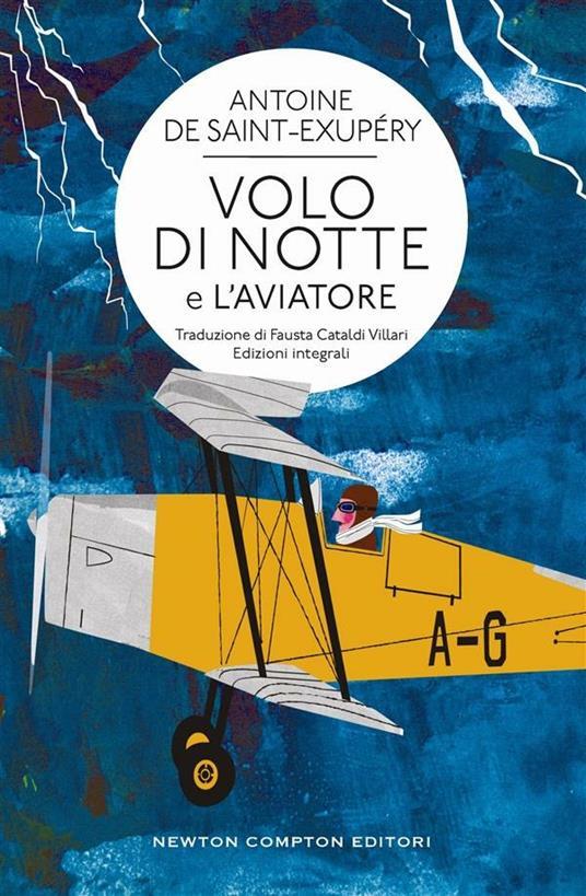 Volo di notte-L'aviatore. Ediz. integrali - Antoine de Saint-Exupéry,Fausta Cataldi Villari - ebook