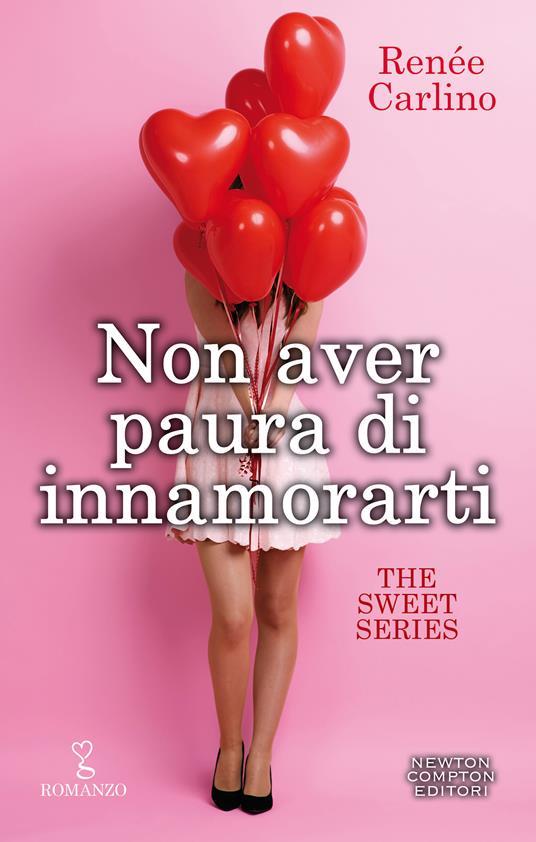 Non aver paura di innamorarti. The sweet series - Renée Carlino,Nicoletta Sereggi - ebook