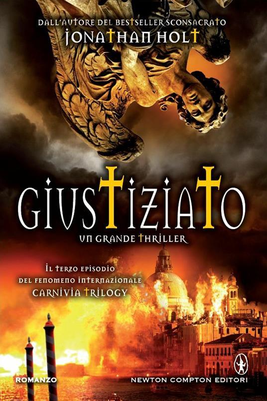 Giustiziato. Carnivia trilogy - Jonathan Holt,C. Pirovano - ebook