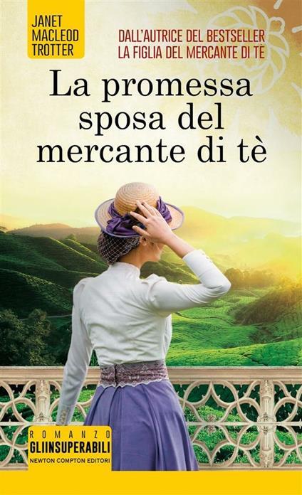 La promessa sposa del mercante di tè - Janet MacLeod Trotter,Anna Ricci - ebook