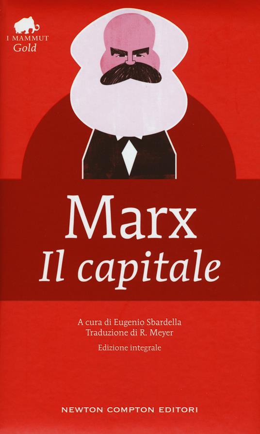 Il capitale. Ediz. integrale - Karl Marx - copertina