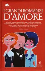 I grandi romanzi d'amore. Ediz. integrali