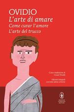 L' arte di amare-Come curar l'amore-L'arte del trucco. Testo latino a fronte. Ediz. integrale