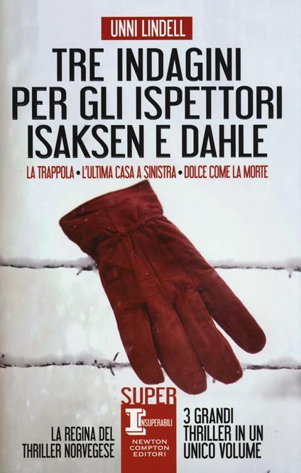 Tre indagini per gli ispettori Isaksen e Dahle: La trappola-L'ultima casa a sinistra-Dolce come la morte - Unni Lindell - copertina